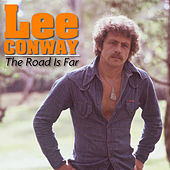 The Road Is Far by Lee Conway