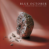 Foiled For The Last Time by Blue October