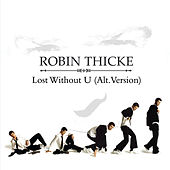 Lost Without U by Robin Thicke