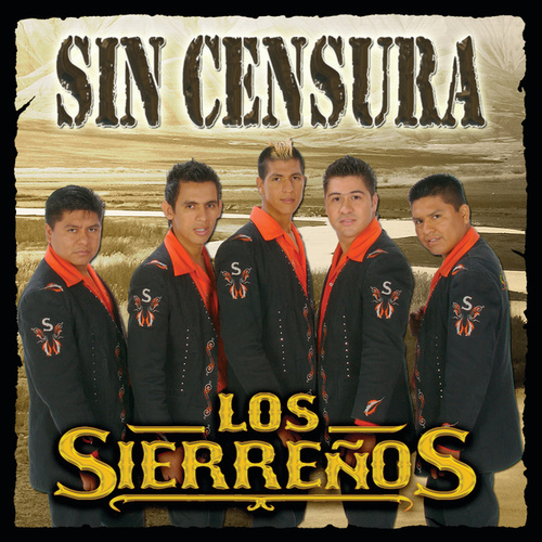 Sin Censura by Los Sierrenos