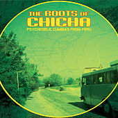 The Roots of Chicha by Various Artists