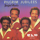 Gospel Roots by The Pilgrim Jubilees
