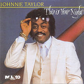 This Is Your Night by Johnnie Taylor