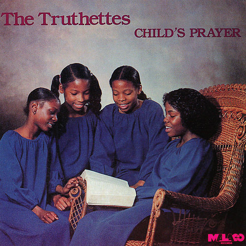 Child's Prayer by Truthettes