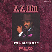I'm A Blues Man by Z.Z. Hill