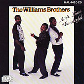 Ain't Love Wonderful by The Williams Brothers