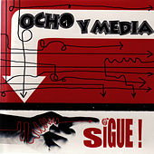 Sigue! by Ocho y Media