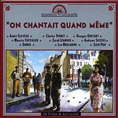 On Chantait Quand Même by Various Artists