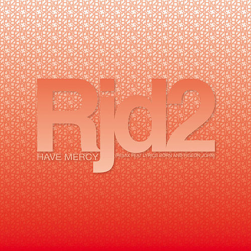 Have Mercy by RJD2