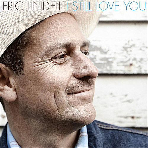 I Still Love You by Eric Lindell