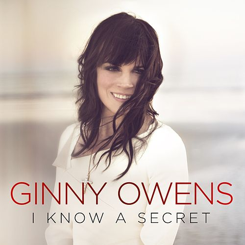 I Know A Secret by Ginny Owens