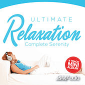 Ultimate Relaxation, Vol.2: Complete Serenity (Mini Album) by Global Journey