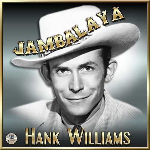 Jambalaya - Hank Williams by Hank Williams