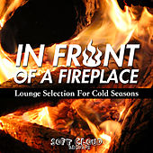 In Front of a Fireplace - Lounge Selection for Cold Seasons by Various Artists