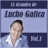15 Grandes Exitos de Lucho Gatica Vol. 1 by Lucho Gatica