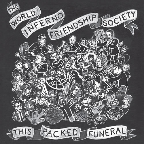 This Packed Funeral by The World/Inferno Friendship Society
