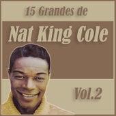15 Grandes Exitos de Nat King Cole Vol. 2 by Nat King Cole
