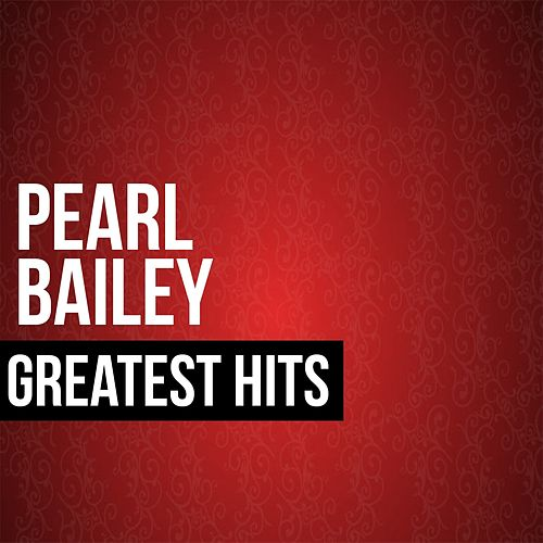 Pearl Bailey Greatest Hits by Pearl Bailey