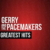 Gerry & the Pacemakers Greatest Hits by Gerry