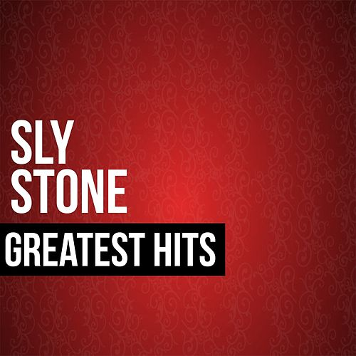 Sly Stone Greatest Hits by Sly & the Family Stone