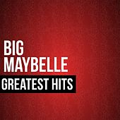 Big Maybelle Greatest Hits by Big Maybelle