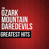 The Ozark Mountain Daredevils Greatest Hits von Ozark Mountain Daredevils