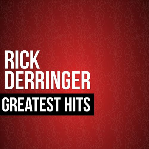 Rick Derringer Greatest Hits by Rick Derringer