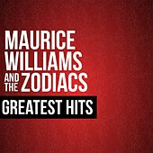 Maurice Williams & The Zodiacs Greatest Hits by Maurice Williams and the Zodiacs