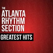 The Atlanta Rhythm Section Greatest Hits by Atlanta Rhythm Section