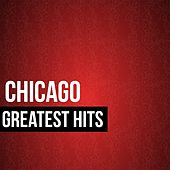 Chicago Greatest Hits by Chicago