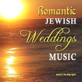 Romantic Jewish Wedding Music by David & The High Spirit