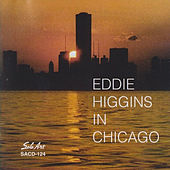 In Chicago by Eddie Higgins