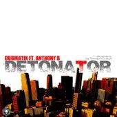 Detonator by Dubmatix