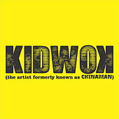 Kidwok (The Artist Formerly Known As Chinaman) by Kidwok