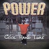 Power by Cool Hand Luke