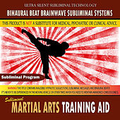 Martial Arts Training Aid by Binaural Beat Brainwave Subliminal Systems