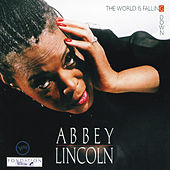 The World Is Falling Down by Abbey Lincoln