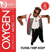 Oxygen Workout Music vol. 7 - Funk/Hip-Hop - 128 BPM for Running, Walking, Elliptical, Treadmill, Aerobics, Fitness by Various Artists