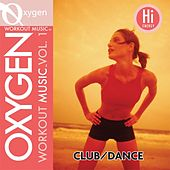 Oxygen Workout Music vol. 1 - Club/Dance - 128 BPM for Running, Walking, Elliptical, Treadmill, Aerobics, Fitness by Various Artists