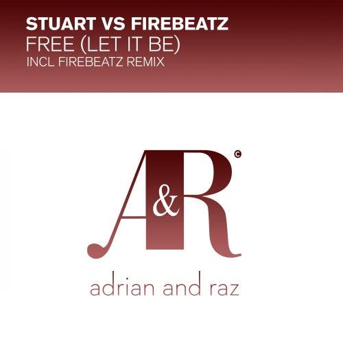 Free (Let It Be) (Stuart vs. Firebeatz) by Stuart