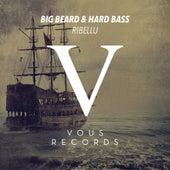 Big Beard & Hard Bass by Ribellu