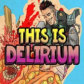This Is Delirium (Sunset Overdrive Song) by TryHardNinja