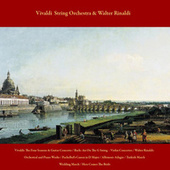Vivaldi: the Four Seasons & Guitar Concerto / J.S. Bach: Air On the G String & Violin Concertos / Walter Rinaldi: Orchestral and Piano Works / Pachelbel's Canon in D Major / Albinoni: Adagio / Turkish March / Wedding March / Here Comes the Bride by Various Artists