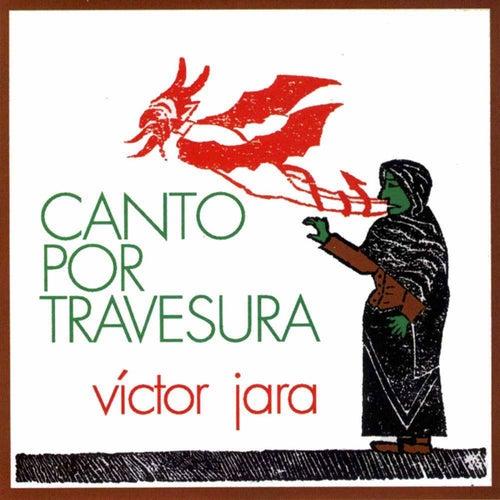 Canto por Travesura by Victor Jara