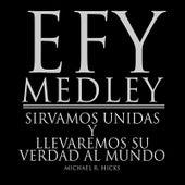 Efy Medley: Sirvamos Unidas y Llevaremos Su Verdad al Mundo (Spanish) by Michael R. Hicks