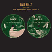 The Merri Soul Singles Vol 2 by Paul Kelly