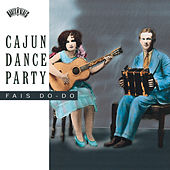 Cajun Dance Party: Fais Do-Do by Various Artists