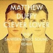 Clever Lover (The Sanfernando Sound Remix) by Matthew Duffy