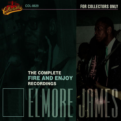 The Complete Fire & Enjoy Recordings [Box] by Elmore James