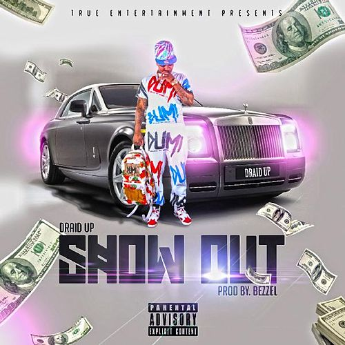 Show Out by Draid Up